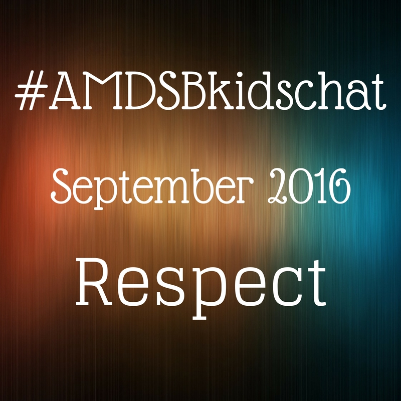 Respect – #AMDSBkidschat September 2016