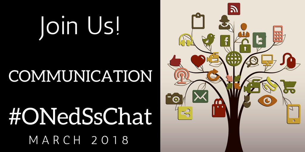 #ONedSsChat March 2018: Communication