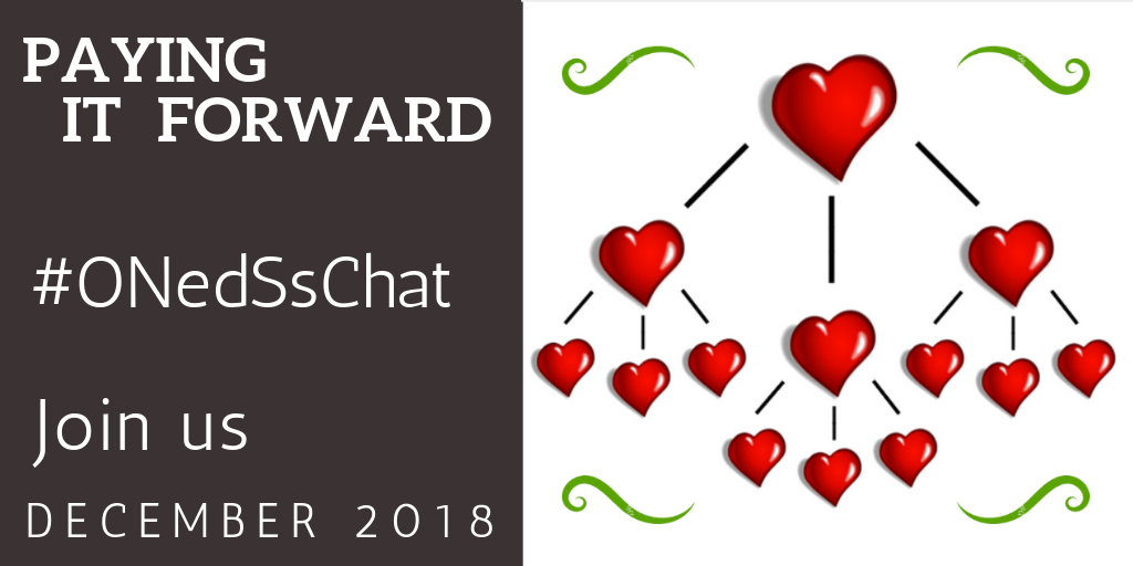 ONedSsChat December 2018 – Paying it Forward